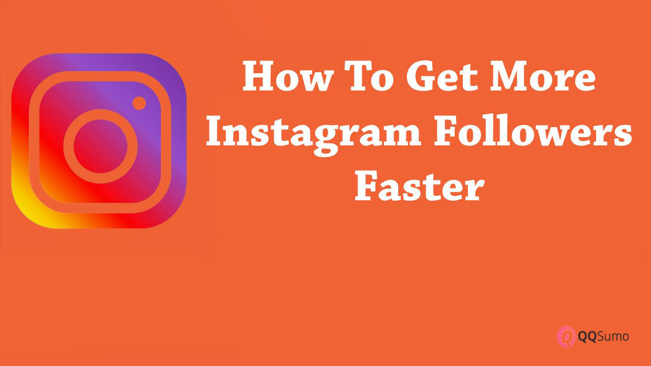 25 free ways to increase your instagram followers l qqsumo qqsumo blog How To Get Instagram Followers Archives Qqsumo Blog
